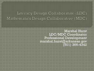 Literacy Design Collaborative (LDC) Mathematics Design Collaborative (MDC)