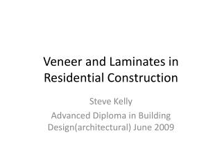 Veneer and Laminates in Residential Construction