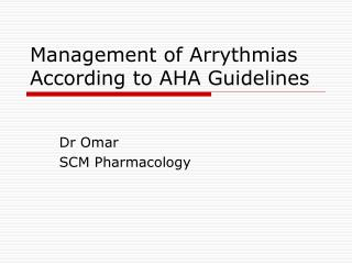 Management of Arrythmias According to AHA Guidelines
