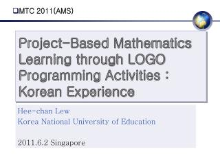 Project-Based Mathematics Learning through LOGO Programming Activities : Korean Experience