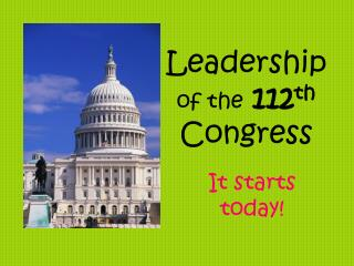 Leadership  of the 112 th Congress