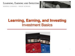 Learning, Earning, and Investing Investment Basics
