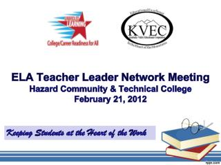 ELA Teacher Leader Network Meeting  Hazard Community & Technical College  February 21, 2012