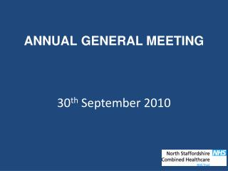 ANNUAL GENERAL MEETING 30 th  September 2010