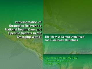 Implementation of Strategies Relevant to National Health Care and Specific Centers in the Emerging World: