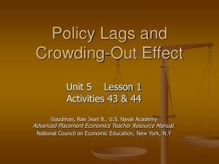 Policy Lags and Crowding-Out Effect