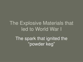 The Explosive Materials that led to World War I