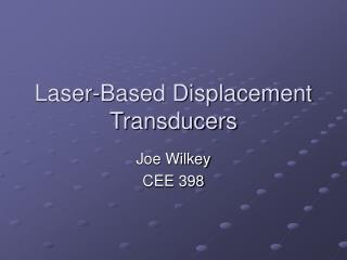 Laser-Based Displacement Transducers