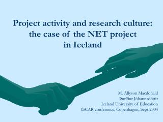 Project activity and research culture: the case of the NET project  in Iceland