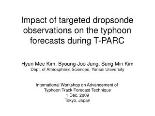 Impact of targeted dropsonde observations on the typhoon forecasts during T-PARC