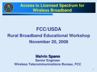 Melvin Spann Senior Engineer Wireless Telecommunications Bureau, FCC