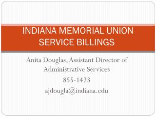 INDIANA MEMORIAL  UNION SERVICE  BILLINGS