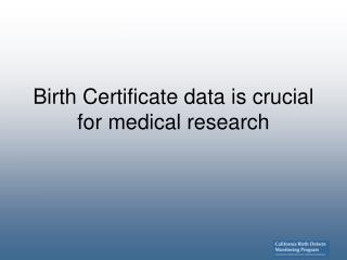 Birth Certificate data is crucial for medical research