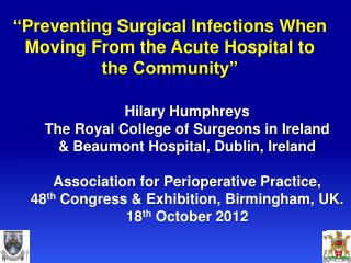 """ Preventing Surgical Infections When Moving From the Acute Hospital to the Community"""