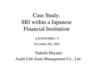 Case Study:  SRI within a Japanese  Financial Institution