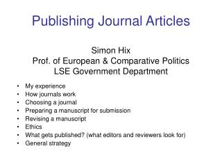 My experience How journals work Choosing a journal Preparing a manuscript for submission