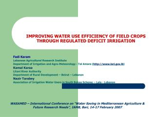 IMPROVING WATER USE EFFICIENCY OF FIELD CROPS THROUGH REGULATED DEFICIT IRRIGATION