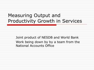 Measuring Output and Productivity Growth in Services