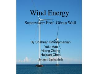 Wind Energy   Supervisor: Prof. Göran Wall