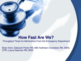 How Fast Are We? Throughput Times for Admissions From the Emergency Department