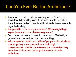 Can You Ever Be too Ambitious?