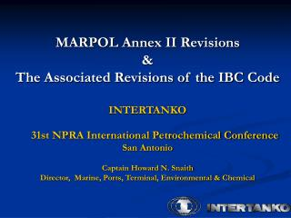 MARPOL Annex II Revisions  & The Associated Revisions of the IBC Code INTERTANKO