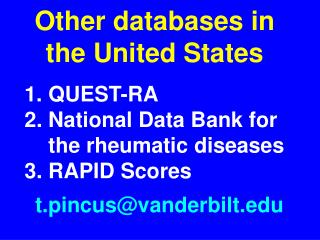 QUEST-RA 2. National Data Bank for     the rheumatic diseases 3. RAPID Scores