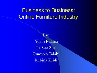 Business to Business: Online Furniture Industry