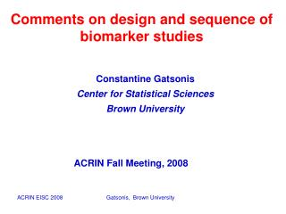 Comments on design and sequence of biomarker studies