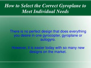 How to Select the Correct Gyroplane to Meet Individual Needs