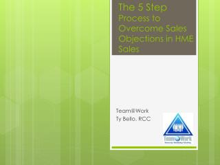 The 5 Step  Process to Overcome Sales Objections in HME Sales