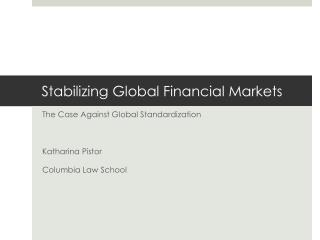 Stabilizing Global Financial Markets