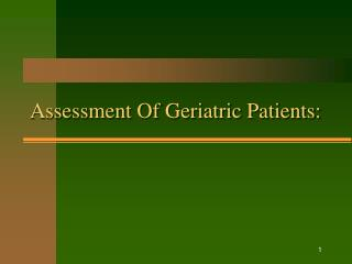 Assessment Of Geriatric Patients: