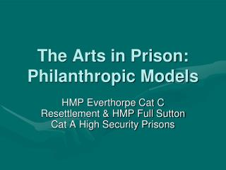 The Arts in Prison: Philanthropic Models