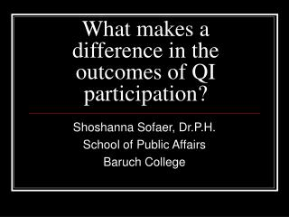 What makes a difference in the outcomes of QI participation?