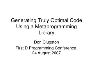 Generating Truly Optimal Code Using a Metaprogramming Library
