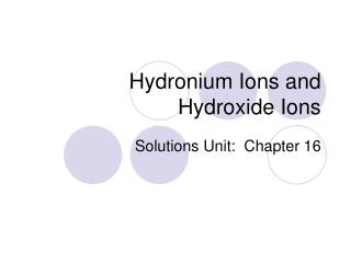 Hydronium Ions and Hydroxide Ions