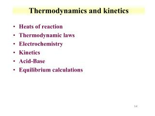 Thermodynamics and kinetics