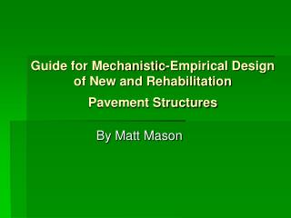 Guide for Mechanistic-Empirical Design  of New and Rehabilitation  Pavement Structures