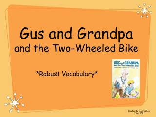 Gus and Grandpa  and the Two-Wheeled Bike
