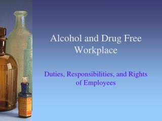 Alcohol and Drug Free Workplace