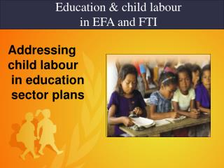 Education & child labour in EFA and FTI