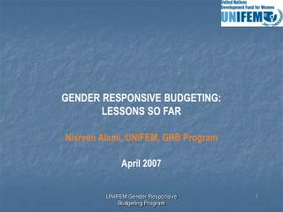 GENDER RESPONSIVE BUDGETING:  LESSONS SO FAR