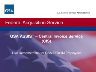 GSA ASSIST – Central Invoice Service (CIS)