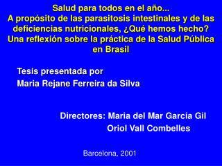 Directores: Maria del Mar Garcia Gil              Oriol Vall Combelles