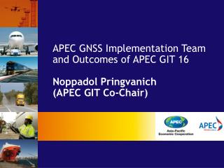 APEC GNSS Implementation Team and Outcomes of APEC GIT 16