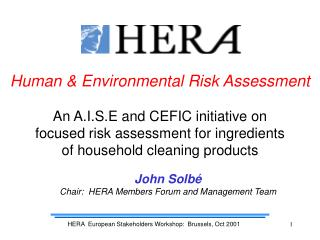 Human & Environmental Risk Assessment An A.I.S.E and CEFIC initiative on focused risk assessment for ingred ients
