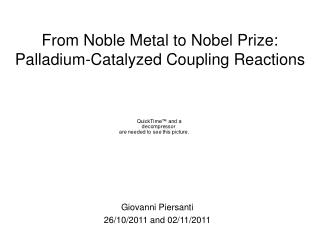 From Noble Metal to Nobel Prize: Palladium-Catalyzed Coupling Reactions