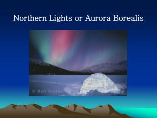 Northern Lights or Aurora Borealis