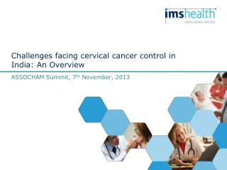 Challenges facing cervical cancer control in India: An Overview